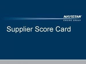 Supplier Score Card Dear Supplier As part of
