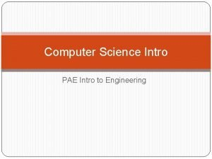 Computer Science Intro PAE Intro to Engineering WWW