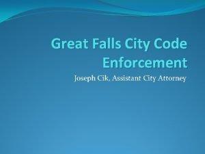 Great Falls City Code Enforcement Joseph Cik Assistant