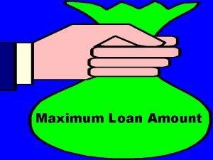 Maximum Loan Amount What is VAs maximum loan