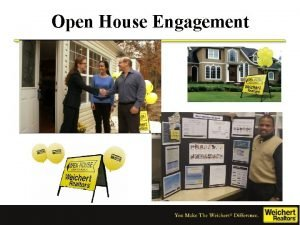 Open House Engagement Open House Objectives 2 to