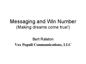 Messaging and Win Number Making dreams come true