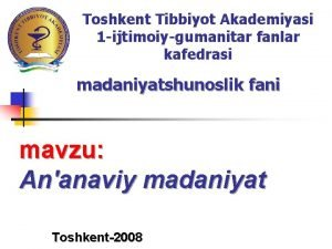 Toshkent Tibbiyot Akademiyasi 1 ijtimoiygumanitar fanlar kafedrasi madaniyatshunoslik