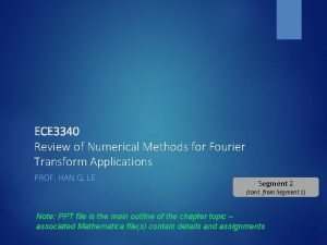 ECE 3340 Review of Numerical Methods for Fourier