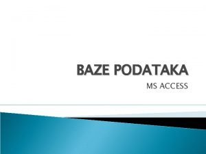 BAZE PODATAKA MS ACCESS Baze podataka ACCESS engl