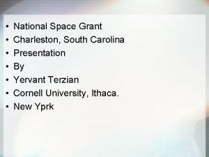 National Space Grant Charleston South Carolina Presentation By