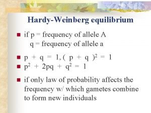 HardyWeinberg equilibrium n if p frequency of allele