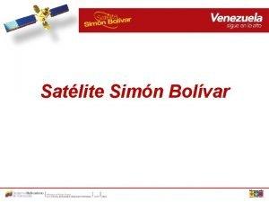 Satlite Simn Bolvar Antecedentes El satlite Simn Bolvar