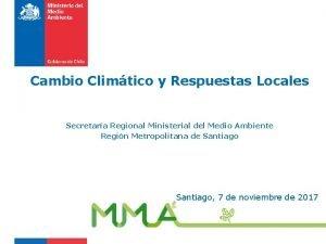 Cambio Climtico y Respuestas Locales Secretara Regional Ministerial