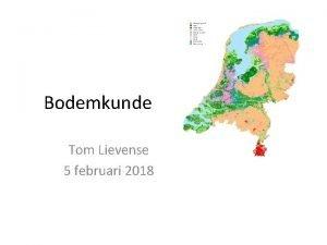 Bodemkunde Tom Lievense 5 februari 2018 Onderwerpen Drinkwater