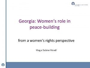 Georgia Womens role in peacebuilding from a womens
