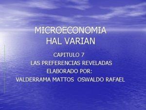 MICROECONOMIA HAL VARIAN CAPITULO 7 LAS PREFERENCIAS REVELADAS