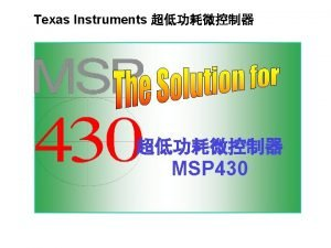 Texas Instruments MSP 430 MSP 430 Flash 1