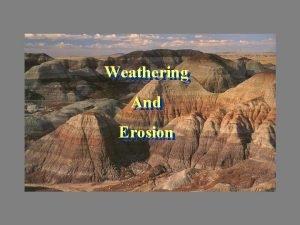 Weathering And Erosion Weathering Erosion Standard S 6