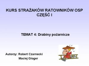 KURS STRAAKW RATOWNIKW OSP CZ I TEMAT 4