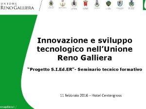 Innovazione e sviluppo tecnologico nellUnione Reno Galliera Progetto