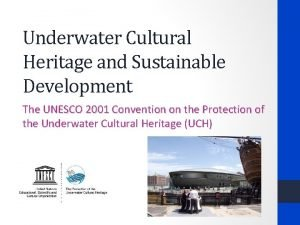 Underwater Cultural Heritage and Sustainable Development The UNESCO