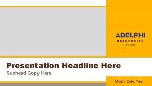 Presentation Headline Here Subhead Copy Here Month Date