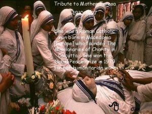 Tribute to Mother Teresa 1910 1997 She was