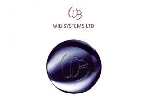 WIB SYSTEMS LTD WIB SYSTEMS LTD WIB SYSTEMS