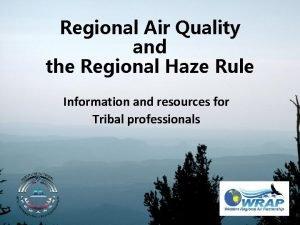 Regional Air Quality and the Regional Haze Rule