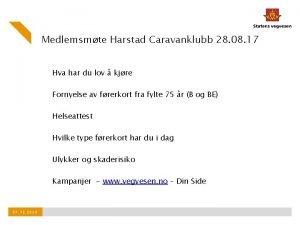 Medlemsmte Harstad Caravanklubb 28 08 17 Hva har