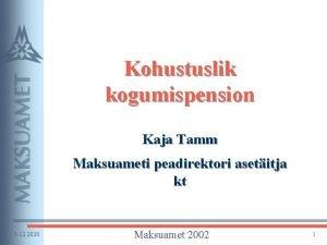 Kohustuslik kogumispension Kaja Tamm Maksuameti peadirektori asetitja kt