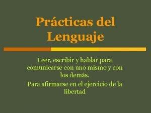 Prcticas del Lenguaje Leer escribir y hablar para
