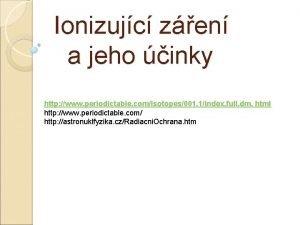 Ionizujc zen a jeho inky http www periodictable