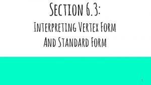 Section 6 3 Interpreting Vertex Form And Standard