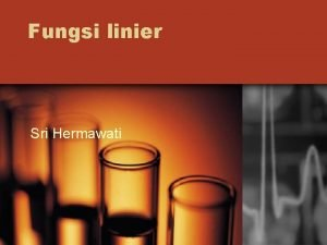 Fungsi linier Sri Hermawati JENISJENIS FUNGSI 1 Injektif