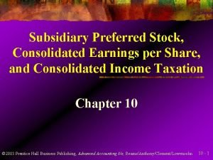 Subsidiary Preferred Stock Consolidated Earnings per Share and