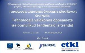 ESF programmi ldhariduse pedagoogide kvalifikatsiooni tstmine 2008 2014