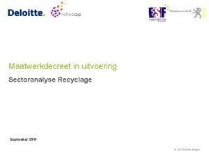 Maatwerkdecreet in uitvoering Sectoranalyse Recyclage September 2014 2014