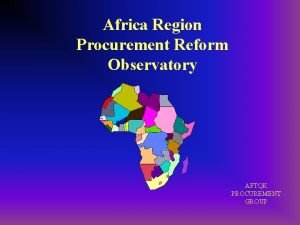 Africa Region Procurement Reform Observatory AFTQK PROCUREMENT GROUP