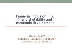 Financial inclusion FI financial stability and economic development