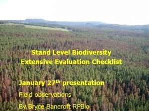 Stand Level Biodiversity Extensive Evaluation Checklist January 27