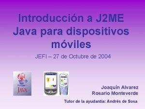 Introduccin a J 2 ME Java para dispositivos