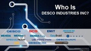 Who Is DESCO INDUSTRIES INC 2019 DESCO INDUSTRIES