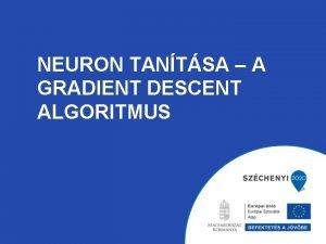 NEURON TANTSA A GRADIENT DESCENT ALGORITMUS Emlkeztet A