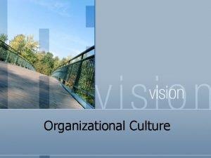 Organizational Culture Organizational Culture Inventory Measures shared beliefs