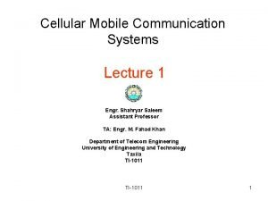 Cellular Mobile Communication Systems Lecture 1 Engr Shahryar