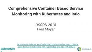 Comprehensive Container Based Service Monitoring with Kubernetes and