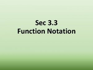 Sec 3 3 Function Notation Function Notation Any