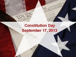 Constitution Day September 17 2013 Signing of the