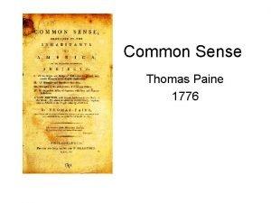 Common Sense Thomas Paine 1776 Thomas Paine 1737