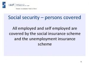 Social security persons covered All employed and self