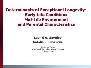 Determinants of Exceptional Longevity EarlyLife Conditions MidLife Environment