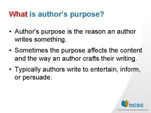 What is authors purpose Authors purpose is the
