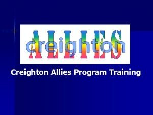 Creighton Allies Program Training What is CAP n